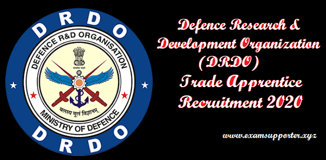Defence Research & Development Organization (DRDO) Trade Apprentice Recruitment 2020