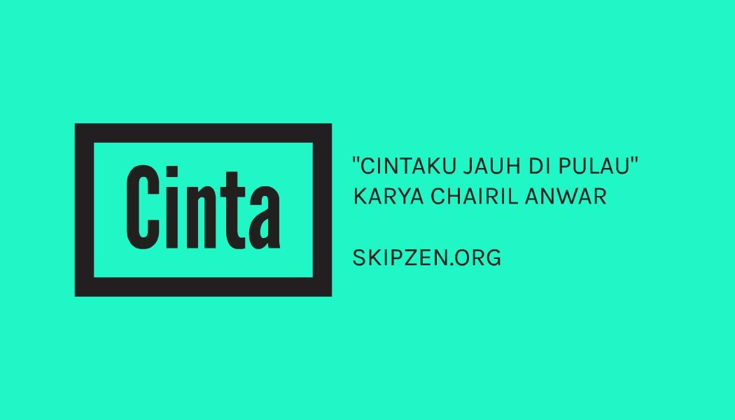 "Pantun Percintaan ""Cintaku jauh di pulau"" Karya Chairil Anwar"