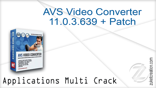 AVS Video Converter 11.0.3.639 + Patch  |  81,2 MB