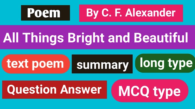 All Things Bright And Beautiful Poem Question Answer Summary And MCQ Test