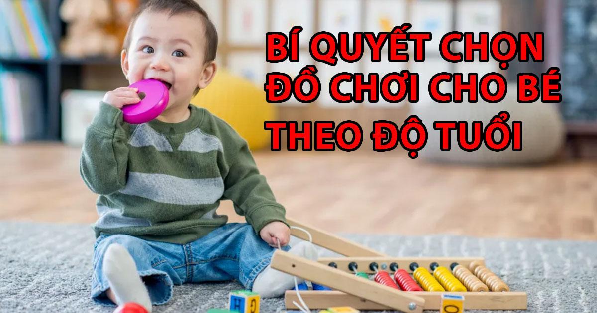 Bí quyết chọn đồ chơi cho bé theo độ tuổi cha mẹ cần lưu ý