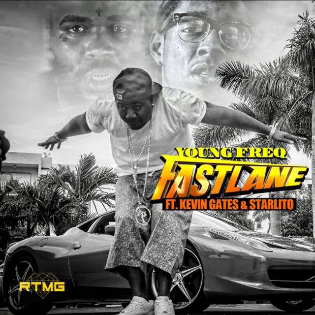 Young Freq - Fast Lane (Feat. Kevin Gates & Starlito)