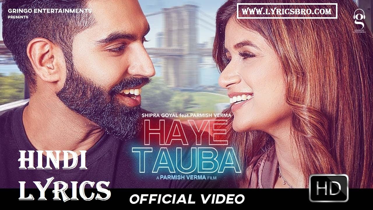 haye-tauba-song-lyrics-in-hindi,parmish-verma,Shipra-Goyal
