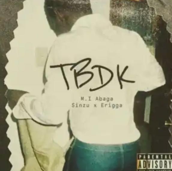 Music Mp3: MI Abaga Ft Sinzu, Erigga – TBDK (This Beat Dey Knock)