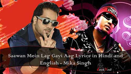 Saawan-Mein-Lag-Gayi-Aag-Lyrics-in-Hindi-and-English-Mika-Singh