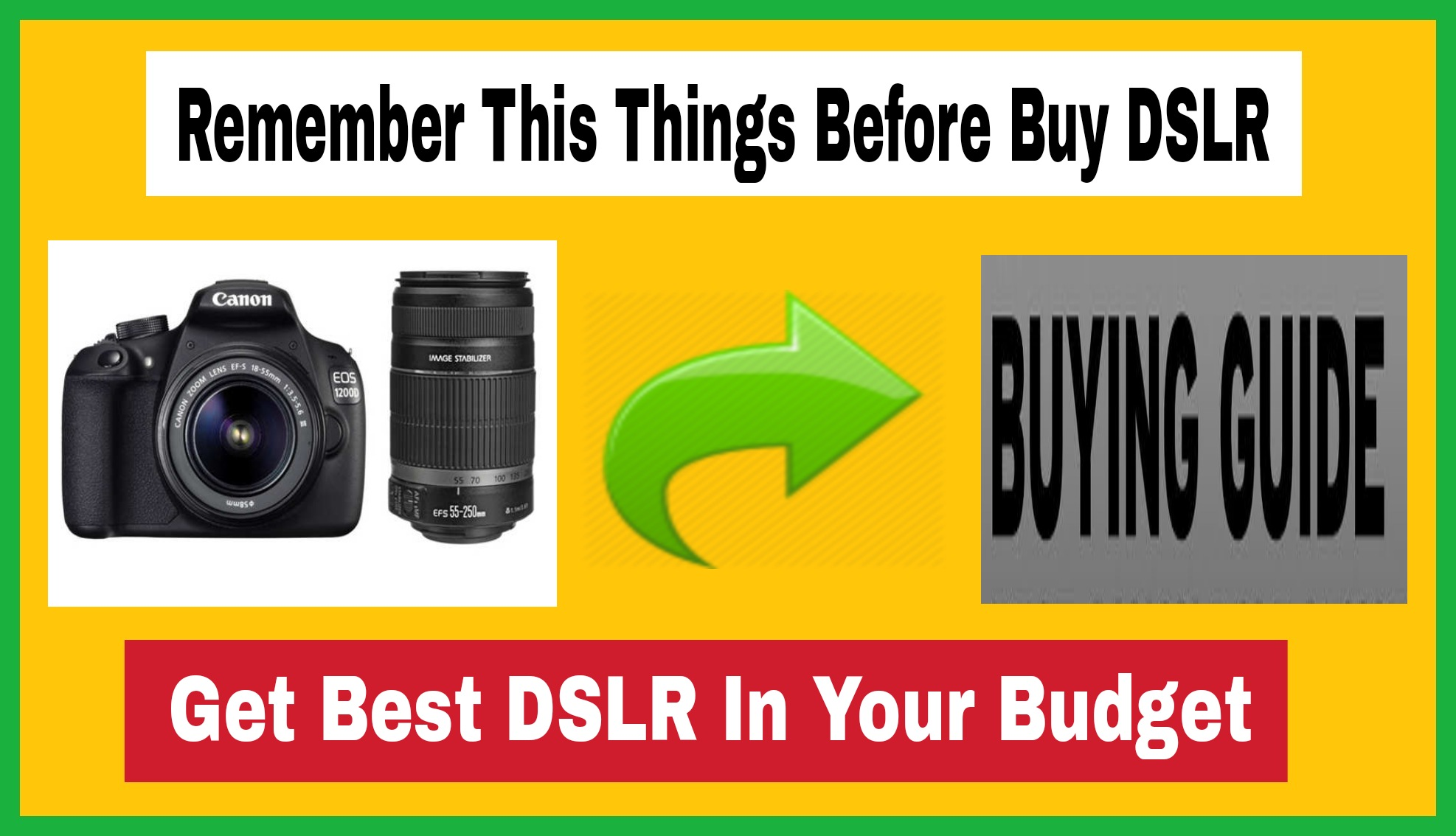 Remember This Things Before Buy DSLR