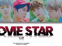 Lirik Lagu CIX - Movie Star beserta Terjemahan Indonesia