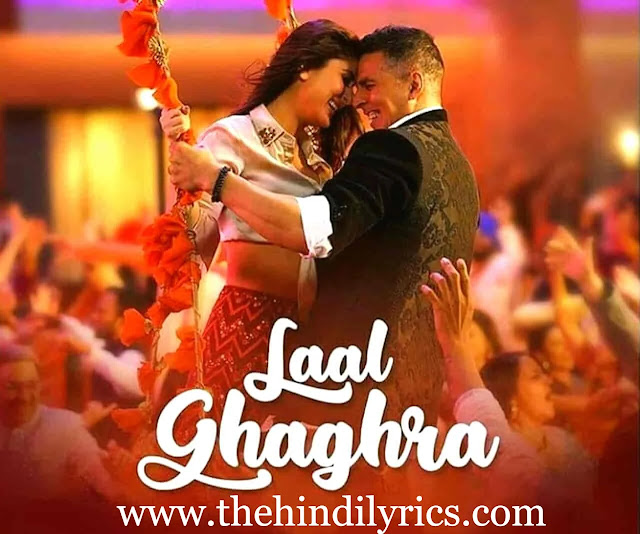 Laal Ghaghra Lyrics – Good Newwz | Neha Kakkar
