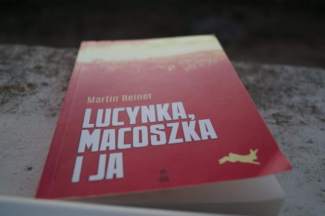 """Lucynka, Macoszka i ja"" Martin Reiner"
