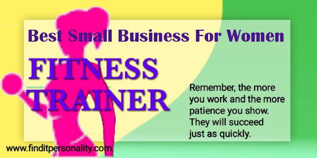 Fitness trainer,Best small business for women