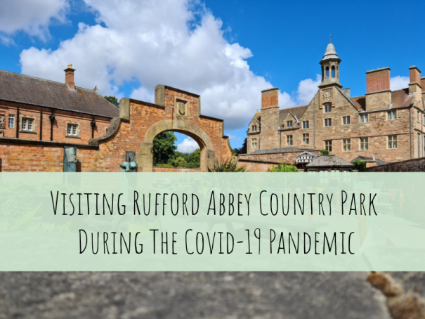 Visiting Rufford Abbey Park During The Covid-19 Pandemic Katrina Over 30s UK blogger talking about parenting, autism, mental health, books and coeliac disease.