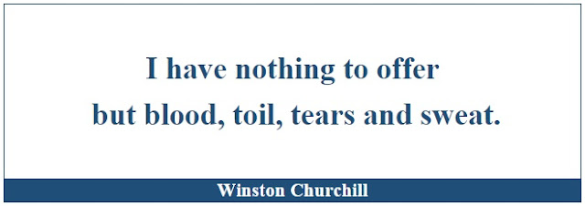 "Winston Churchill Leadership Quotes: ""I have nothing to offer but blood, toil, tears and sweat."" - Winston Churchill"