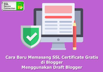Cara Baru Memasang SSL Certificate Gratis di Blogger Menggunakan Draft Blogger