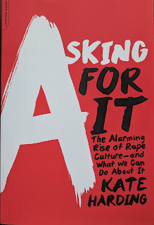 Book cover of Asking for It: The Alarming Rise of Rape Culture - And What We Can Do about It by Kate Harding