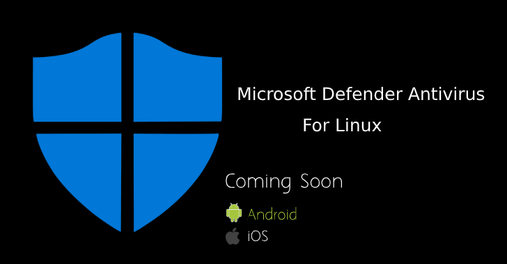 Microsoft Announced a Defender Antivirus for Linux –  Android & iOS Version Coming Soon