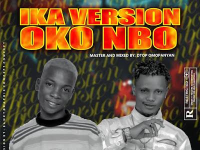 T Mizzy x D Top ~ Oko Nbo (Ika Version)