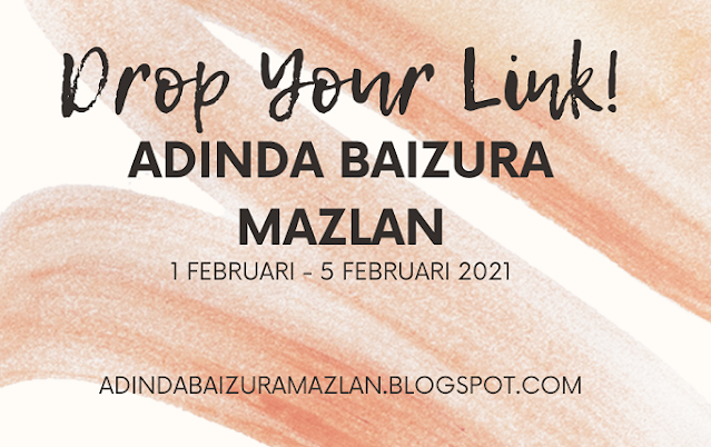 Segmen Drop Your Link By Adinda Baizura Mazlan