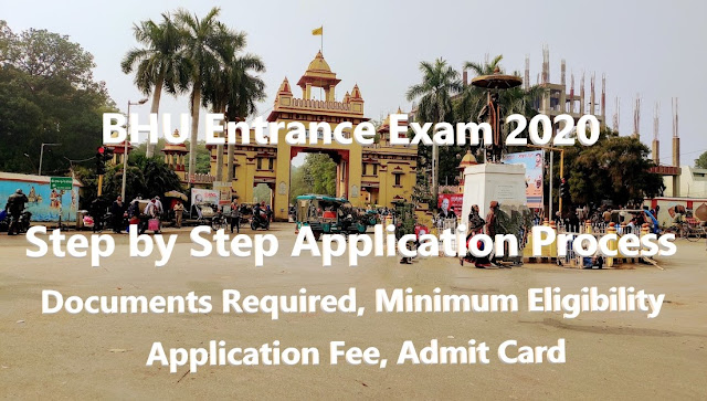 bhu entrance exam 2020, bhu application form 2020, bhu online form 2020, bhu entrance exam application form 2020