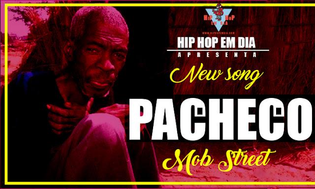 Mob Street - PACHECO (Hosted By: Gregório Big Smoke