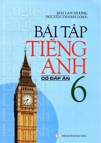 Bài Tập Tiếng Anh 6 (Có Đáp Án) - Mai Lan Hương