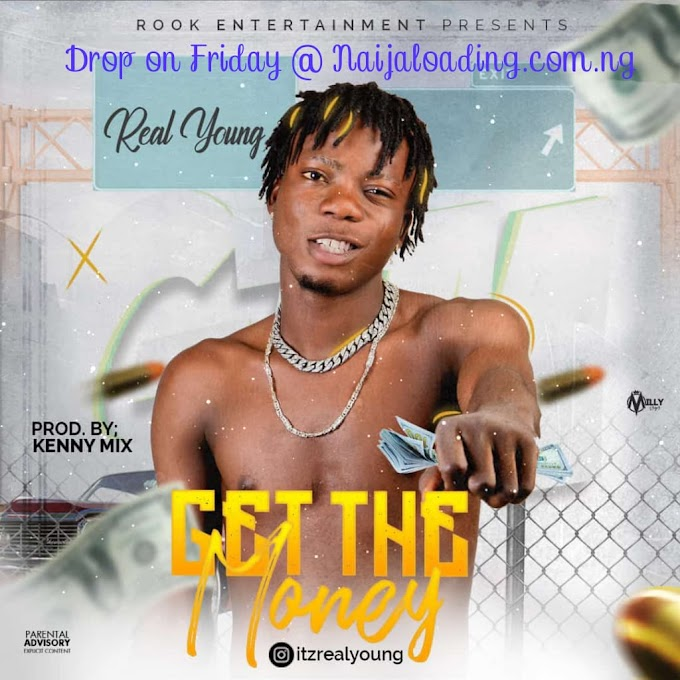 Music Real young :- Get the money (prod by:- Kenny mix)