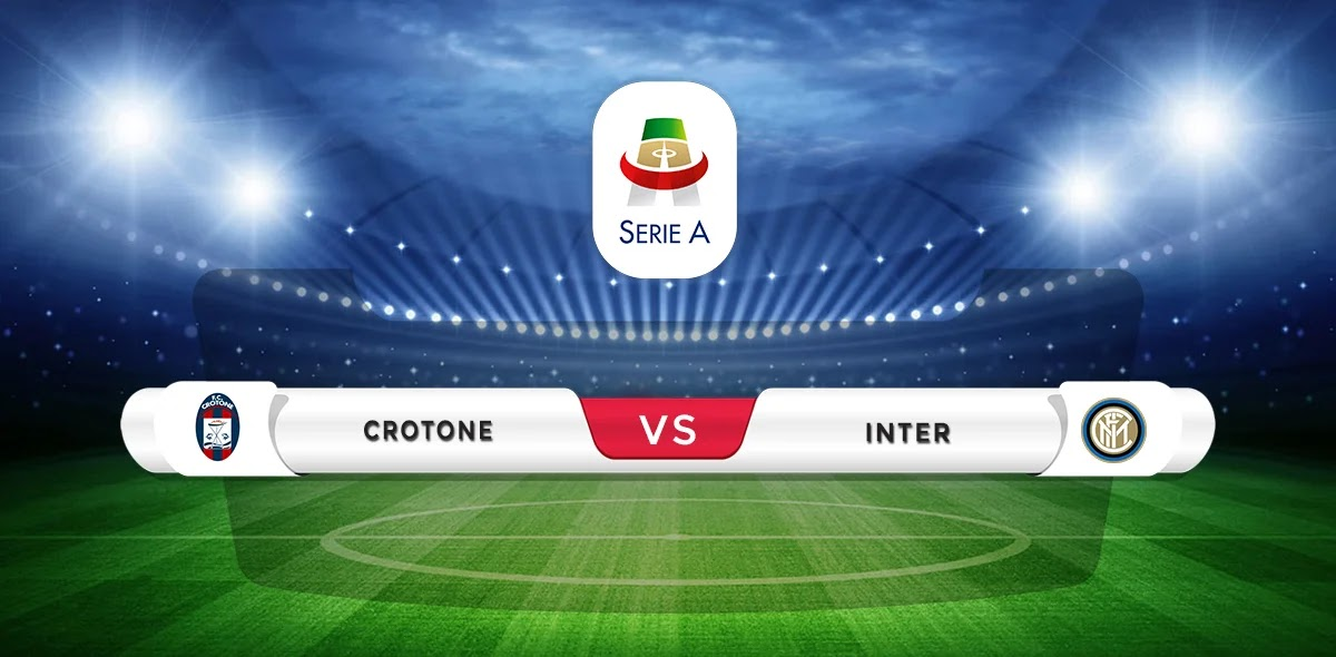 Crotone vs Inter Milan Prediction & Match Preview