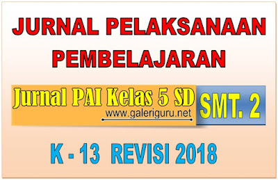 Download Jurnal PAI Kelas 5 SD/MI Semester 2 K13 Revisi 2018 _ Galeri Guru