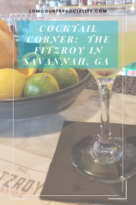 New Cocktail Menu, The Fitzroy, Cocktail Corner:  The Fitzroy in Savannah, GA, The Low Country Socialite, Plus Size Blogger, Savannah Georgia, Hinesville Georgia, Kirsten Jackson, cocktails, bartending