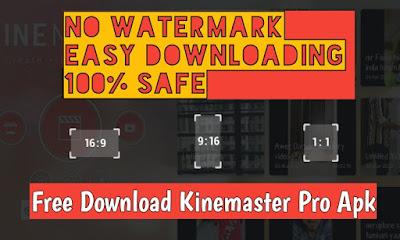 Free Download Kinemaster Pro (No Watermark) 2020