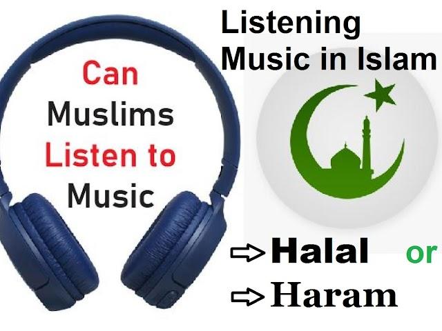 Listening Music is Halal or Haram in Islam?