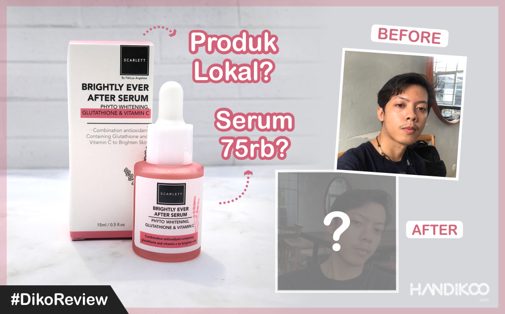 [Review] Serum Scarlett - Brightly Ever After. Serum 75 ribuan?