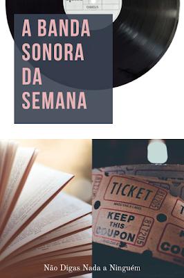 A Banda Sonora da Semana #68 com um Nobel da Literatura e música da Diana Castro