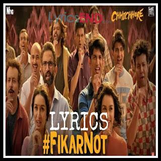 Fikar Not Lyrics - Amitabh Bhattacharya Chhichhore (2019)