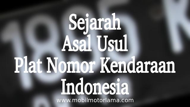 Sejarah Asal Usul Plat Nomor Kendaraan di Indonesia