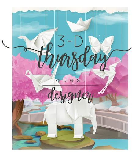 3 - D Thursday Guest Designer