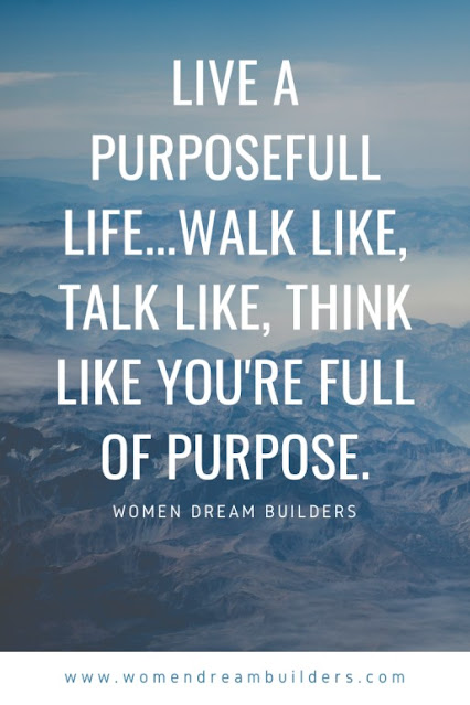 live like you have purpose