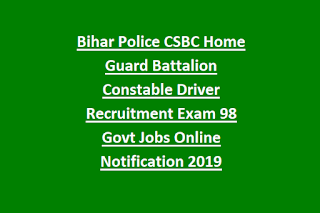Bihar Police CSBC Home Guard Battalion Constable Driver Recruitment Exam 98 Govt Jobs Online Notification 2019
