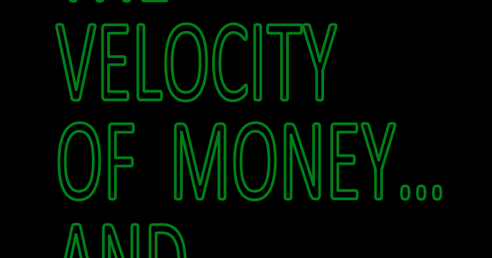 The Velocity of Money? and Revolution