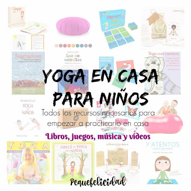 Pequefelicidad yoga en casa para ni os herramientas y recursos pr cticos - Clases de yoga en casa ...