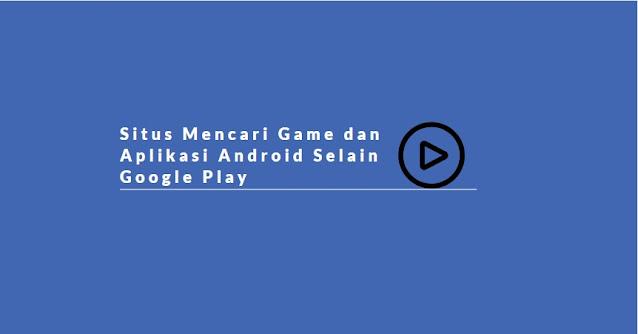 situs pencari Google Play keren