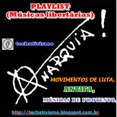 Playlist músicas libertárias, protestos, anarquistas