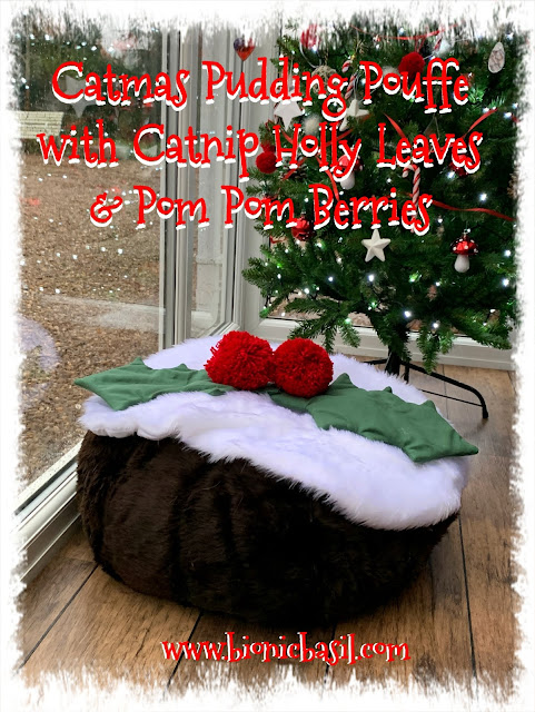 Crafting with Cats Catmas Special - Part 3  ©BionicBasil® Catmas Pudding Pouffe with Catnip Holly Leaves & Pom Pom Berries