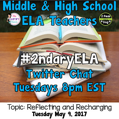 Join secondary English Language Arts teachers Tuesday evenings at 8 pm EST on Twitter. This week's chat will be about reflecting on this school year and recharging for the next one.