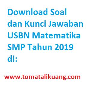 soal usbn matematika smp 2019; kunci jawaban; www.tomatalikuang.com