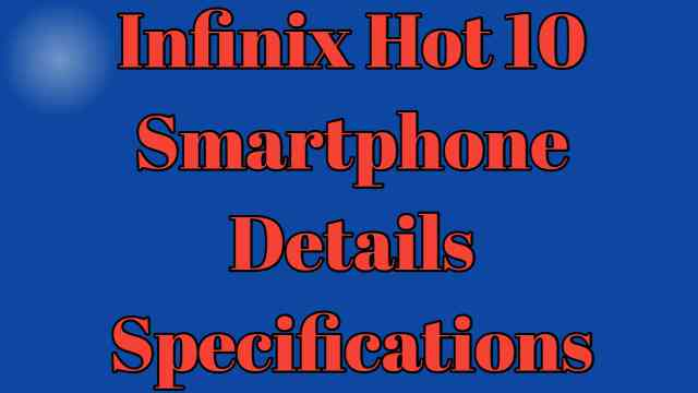 Infinix Hot 10 Details Specifications