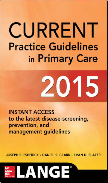 CURRENT Practice Guidelines in Primary Care (2015) [PDF]
