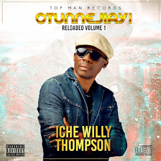 "Legendary Iche Willy Thompson releases ""Otunnejiayi"" reloaded album (vol.1)"