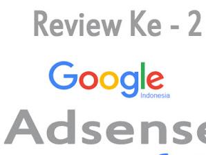 Trik Jitu Lolos Tahap Review Kedua Google Adsense Terbaru