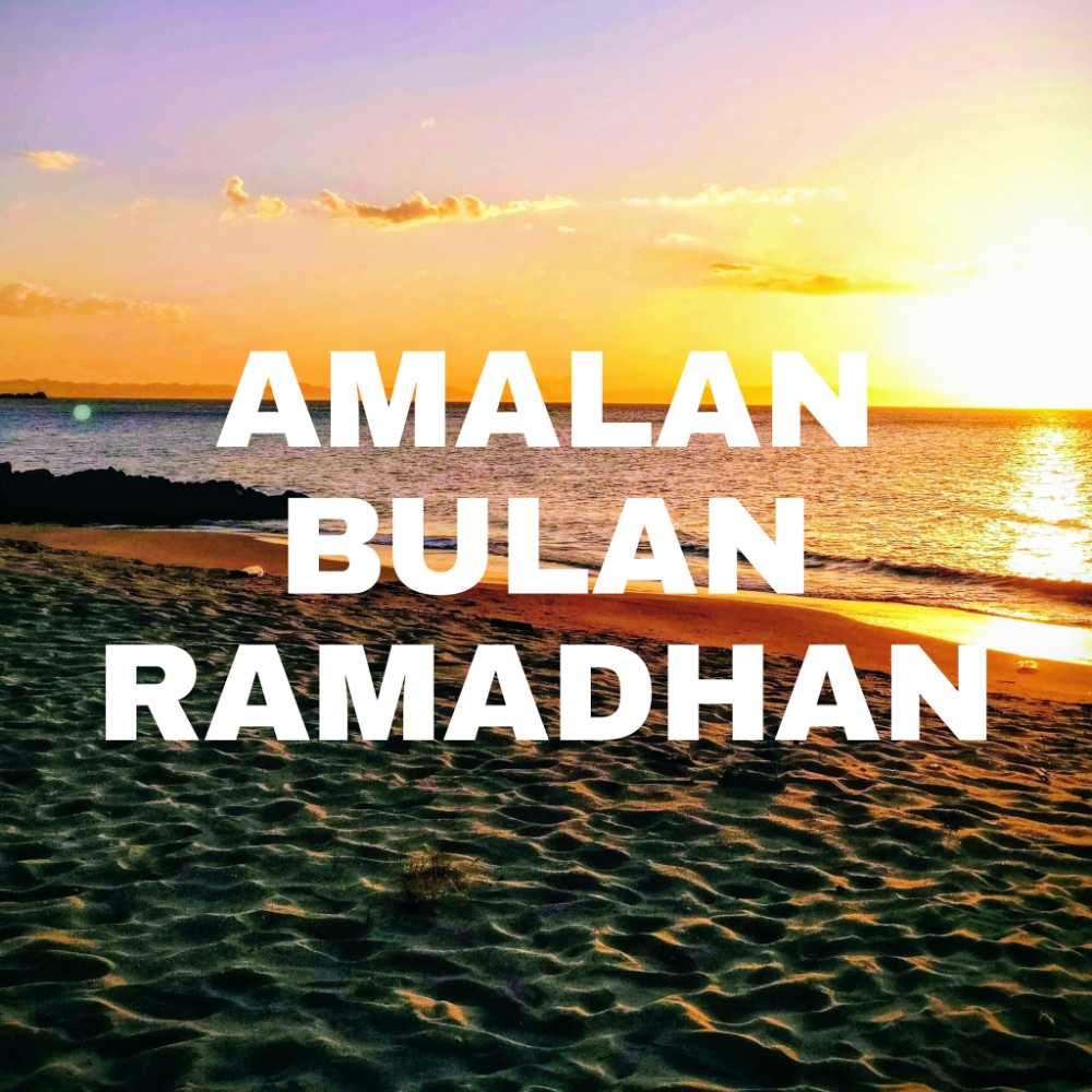 Amalan Dalam Bulan Ramadan