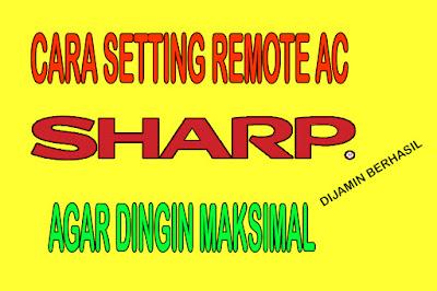 cara setting remote ac sharp agar cepat dingin